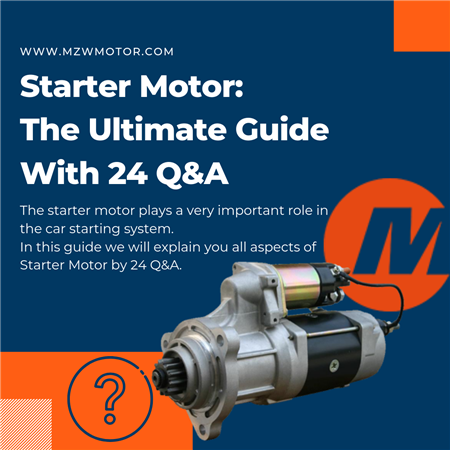 Starter Motor: The Ultimate Guide With 24 Q&A - MZW Motor