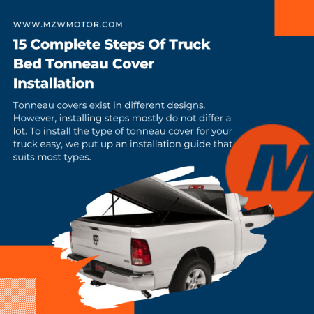 15 Complete Steps Of Truck Bed Tonneau Cover Installation Mzw Motor