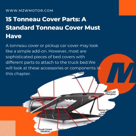 15 Tonneau Cover Parts A Standard Tonneau Cover Must Have Mzw Motor