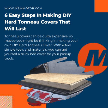 6 Easy Steps In Making Diy Hard Tonneau Cover That Will Last Mzw Motor